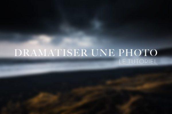 DRAMATISER UNE PHOTO