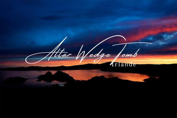 Altar Wedge Tomb et ses couchers de soleil