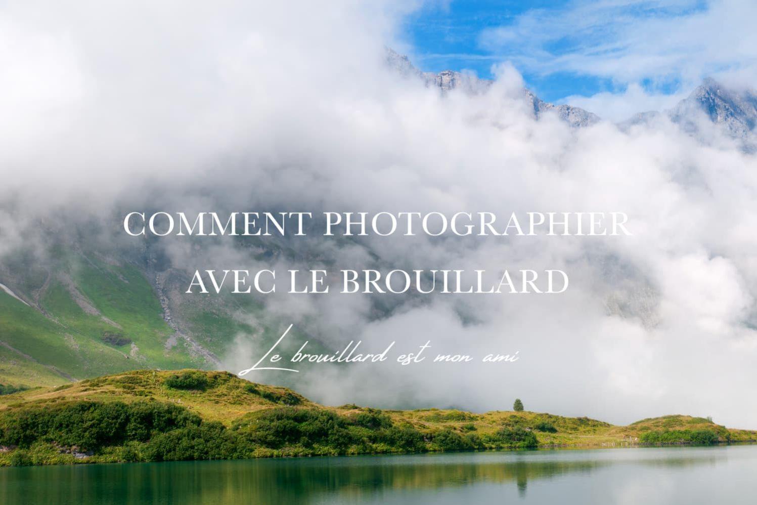 Comment photographier dans le brouillard