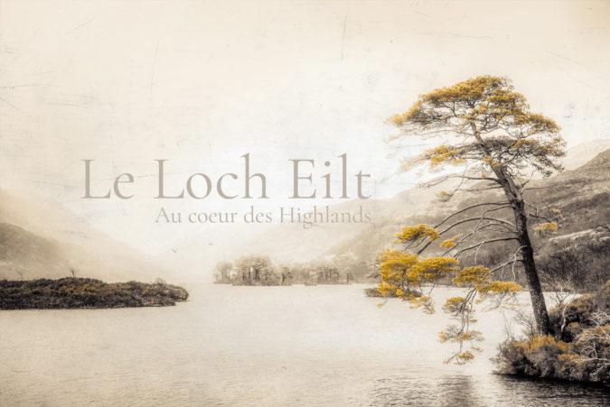 Article et photos sur le Loch Eilt