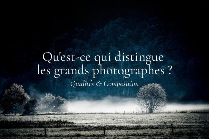 Qualités des grands photographes de paysages
